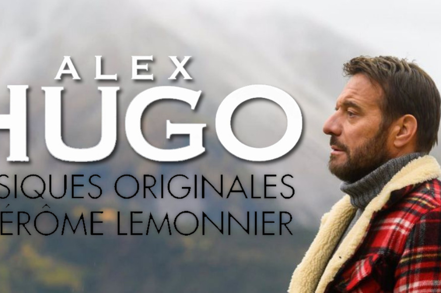 "ALEX HUGO… LA BANDE ORIGINALE DE ""UN RÊVE IMPOSSIBLE"""