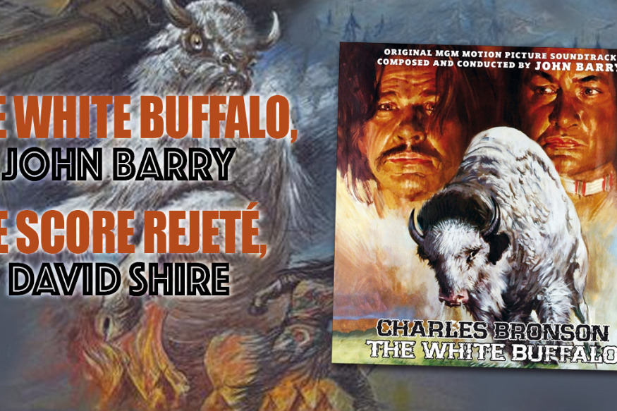 MUSIQUE DE FILM, RETOUR SUR UN VIEUX SCORE : THE WHITE BUFFALO DE JOHN BARRY &  LE SCORE REJETÉ DE DAVID SHIRE